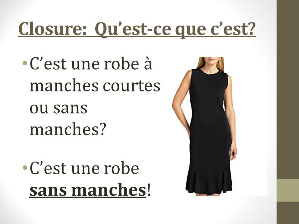 Closure: Quest-ce que cest. Cest une robe à manches courtes ou sans manches.