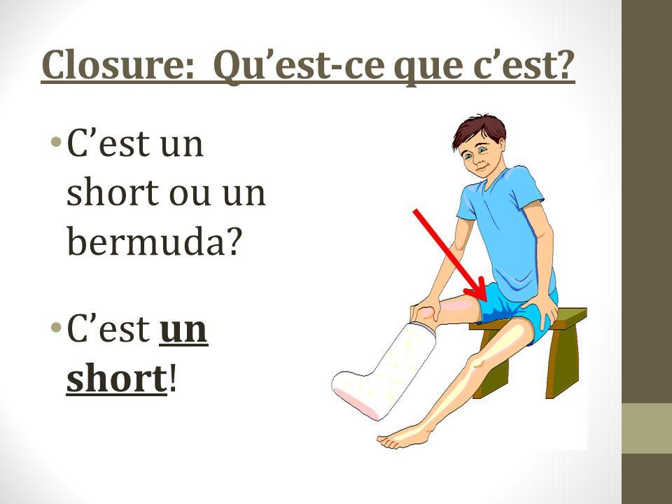 Closure: Quest-ce que cest Cest un short ou un bermuda Cest un short!