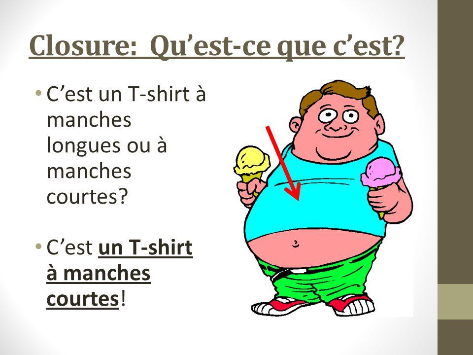 Closure: Quest-ce que cest? Ce sont des robes ou des jupes? Ce sont des robes.