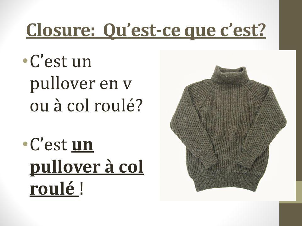 Closure: Quest-ce que cest? Cest un gilet ou une veste? Cest une veste.