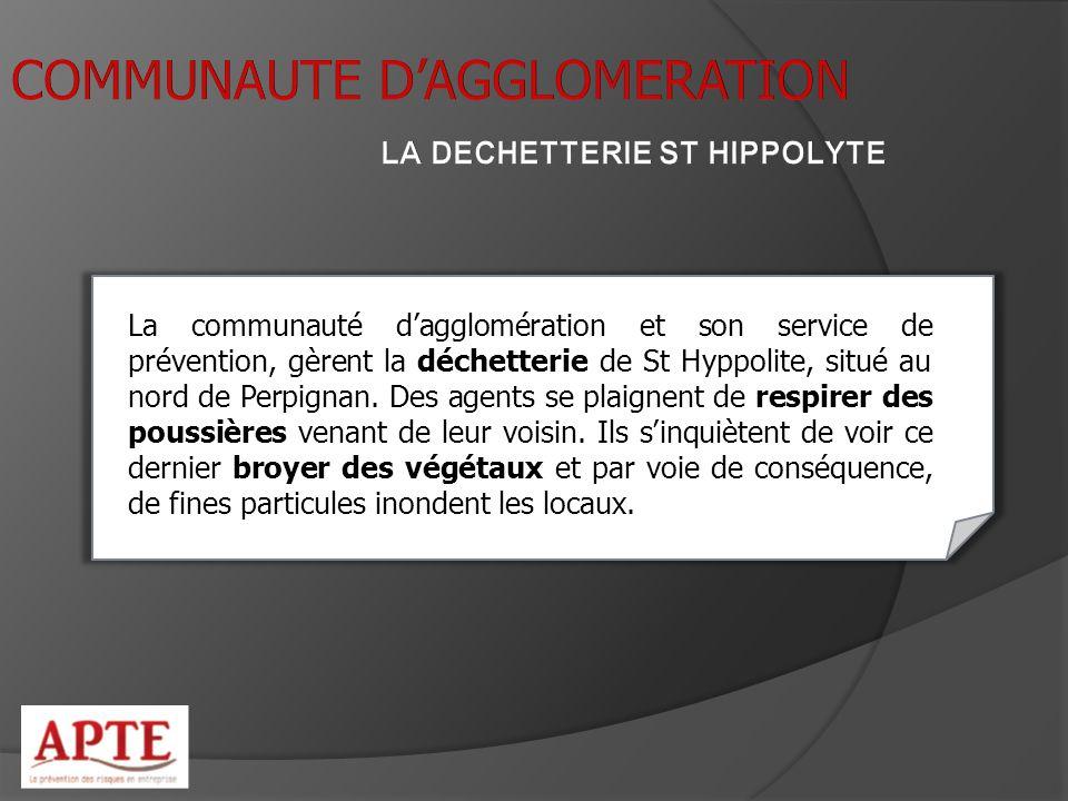 La communauté dagglomération et son service de prévention, gèrent la déchetterie de St Hyppolite, situé au nord de Perpignan. Des agents se plaignent