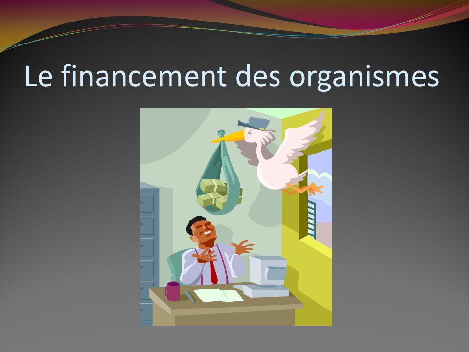 Le financement des organismes