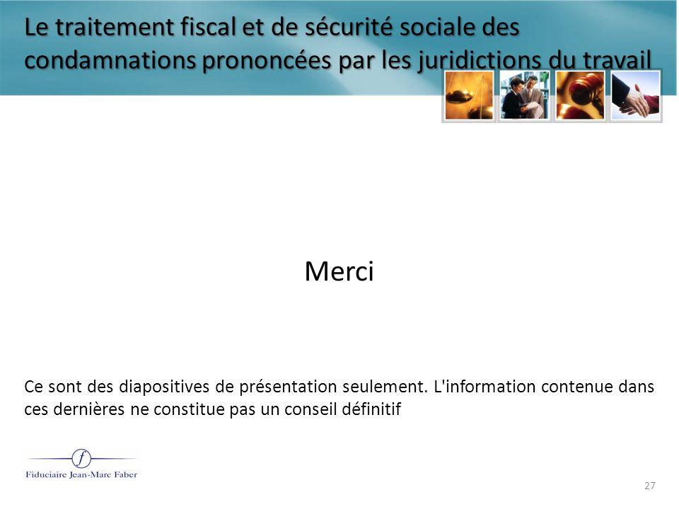Le traitement fiscal et de sécurité sociale des condamnations prononcées par les juridictions du travail Merci Ce sont des diapositives de présentatio