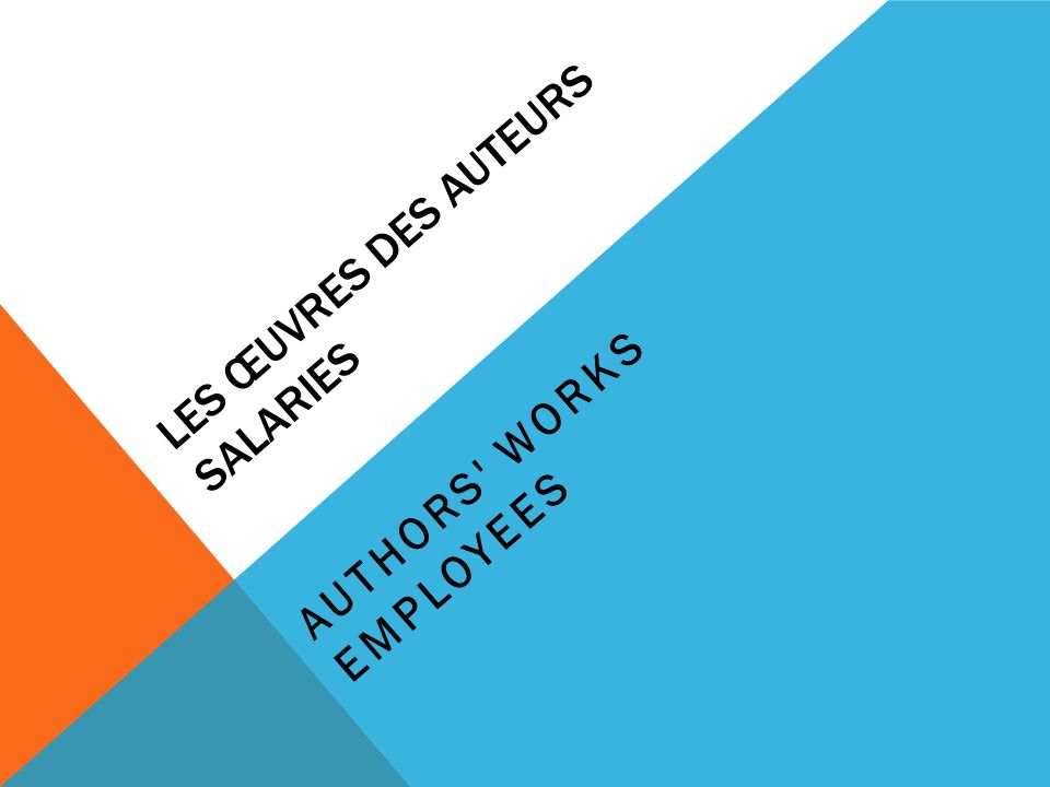 LES ŒUVRES DES AUTEURS SALARIES AUTHORS WORKS EMPLOYEES