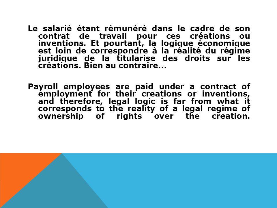 Le salarié étant rémunéré dans le cadre de son contrat de travail pour ces créations ou inventions.