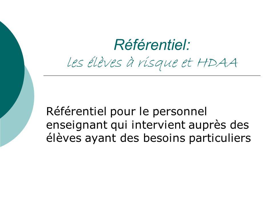 Référentiel: les élèves à risque et HDAA Référentiel pour le personnel enseignant qui intervient auprès des élèves ayant des besoins particuliers