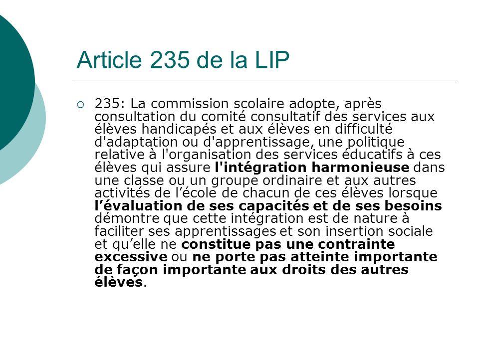 Article 235 de la LIP 235: La commission scolaire adopte, après consultation du comité consultatif des services aux élèves handicapés et aux élèves en