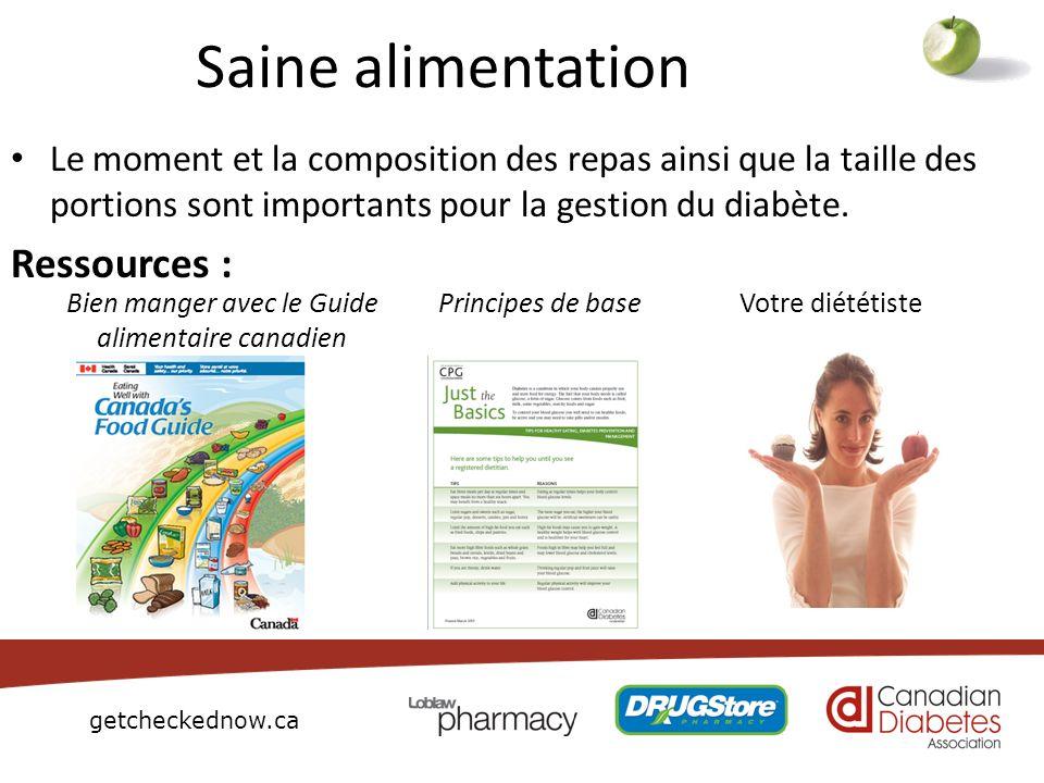 getcheckednow.ca Saine alimentation Le moment et la composition des repas ainsi que la taille des portions sont importants pour la gestion du diabète.