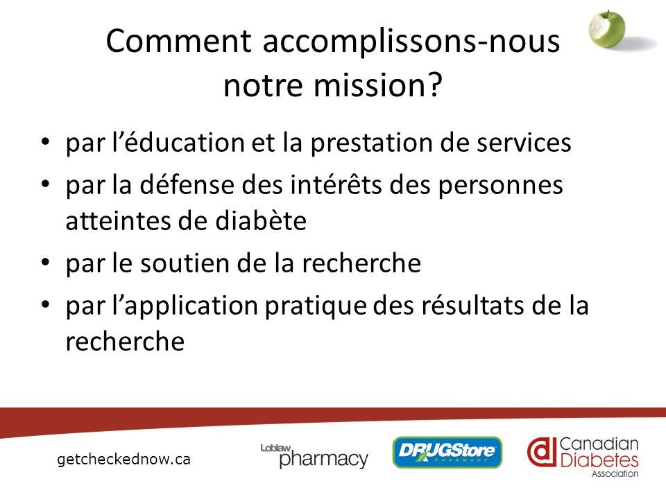 getcheckednow.ca Comment accomplissons-nous notre mission? par léducation et la prestation de services par la défense des intérêts des personnes attei