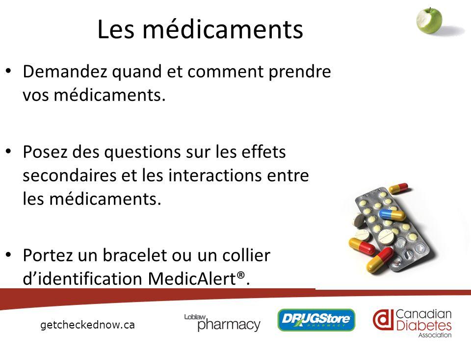 getcheckednow.ca Les médicaments Demandez quand et comment prendre vos médicaments. Posez des questions sur les effets secondaires et les interactions