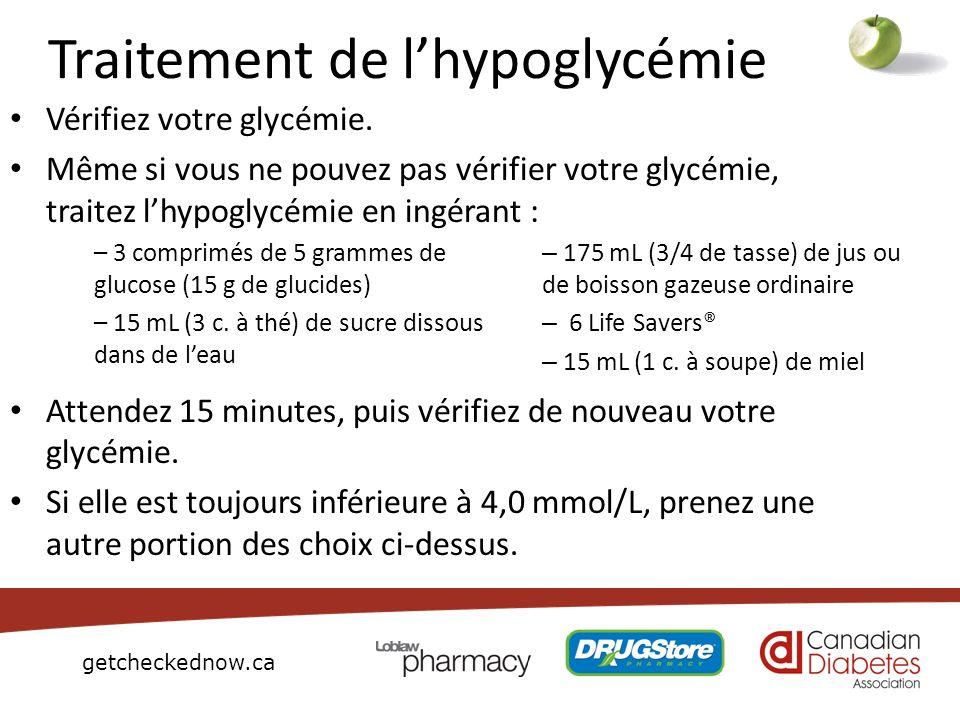 getcheckednow.ca Traitement de lhypoglycémie Vérifiez votre glycémie. Même si vous ne pouvez pas vérifier votre glycémie, traitez lhypoglycémie en ing