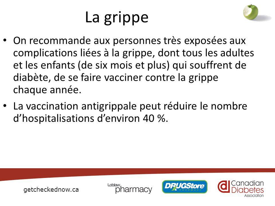 getcheckednow.ca La grippe On recommande aux personnes très exposées aux complications liées à la grippe, dont tous les adultes et les enfants (de six