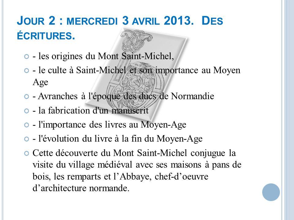 Séjour au Mont Saint Michel Avril 2013 Séjour au Mont Saint Michel Avril 2013 Prévoir un pique-nique pour le mardi midi.