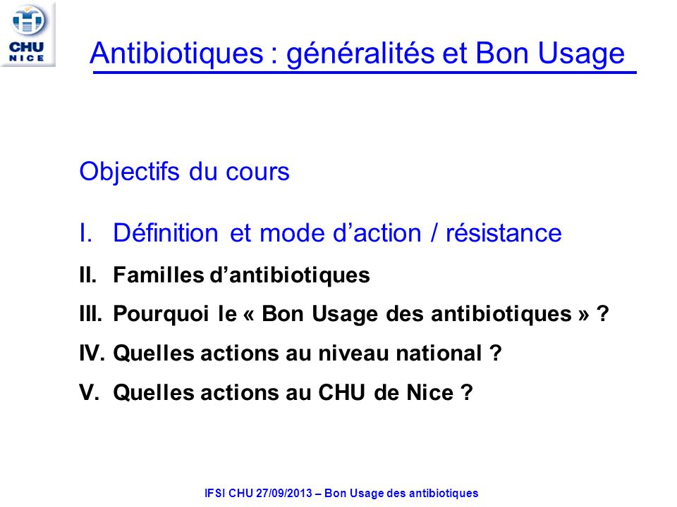 IFSI CHU 27/09/2013 – Bon Usage des antibiotiques Aminosides Chef de file: streptomycine 6 groupes Structure chimique