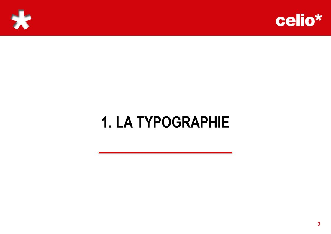 1. LA TYPOGRAPHIE 3