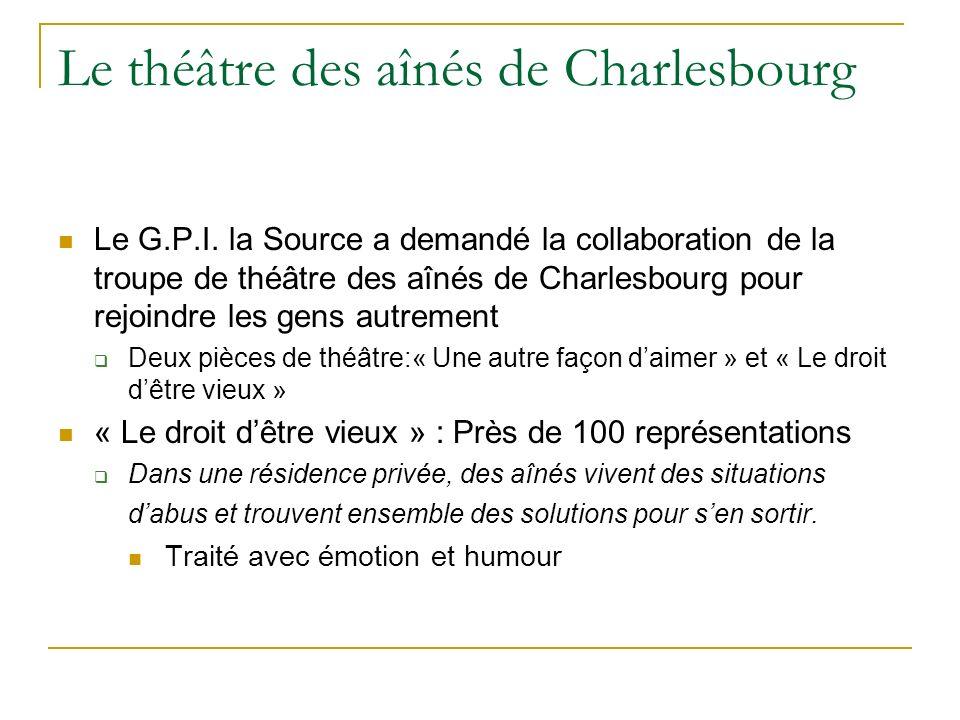 Le théâtre des aînés de Charlesbourg Le G.P.I. la Source a demandé la collaboration de la troupe de théâtre des aînés de Charlesbourg pour rejoindre l