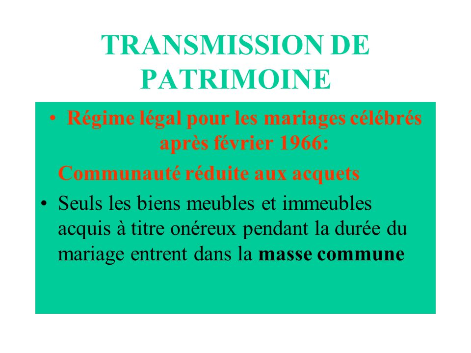 TRANSMISSION DE PATRIMOINE Testaments Olographe Solennel ou mystique authentique
