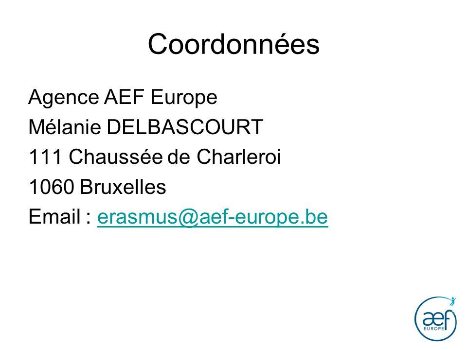 Coordonnées Agence AEF Europe Mélanie DELBASCOURT 111 Chaussée de Charleroi 1060 Bruxelles Email : erasmus@aef-europe.beerasmus@aef-europe.be