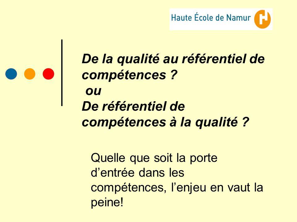 De la qualité au référentiel de compétences ? ou De référentiel de compétences à la qualité ? Quelle que soit la porte dentrée dans les compétences, l