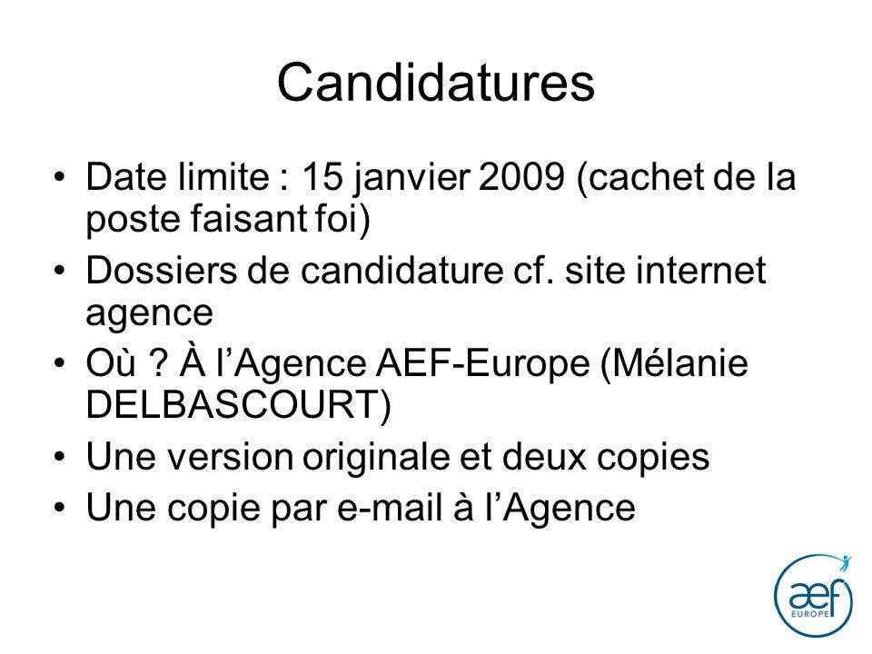 Candidatures Date limite : 15 janvier 2009 (cachet de la poste faisant foi) Dossiers de candidature cf. site internet agence Où ? À lAgence AEF-Europe