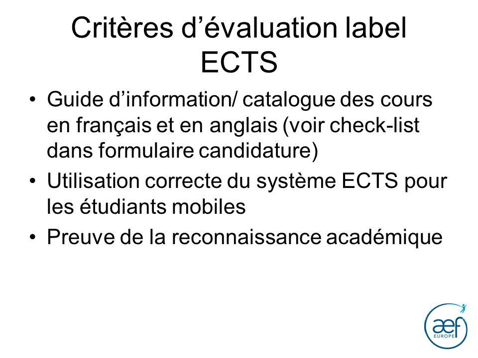 Critères dévaluation label ECTS Guide dinformation/ catalogue des cours en français et en anglais (voir check-list dans formulaire candidature) Utilis