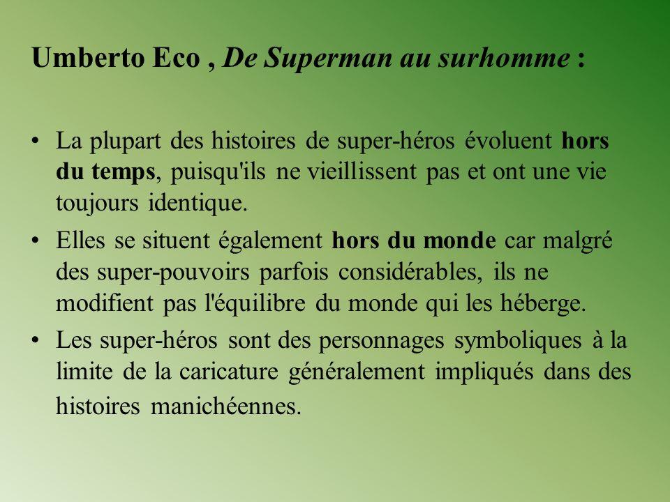 Umberto Eco, De Superman au surhomme : La plupart des histoires de super-héros évoluent hors du temps, puisqu'ils ne vieillissent pas et ont une vie t