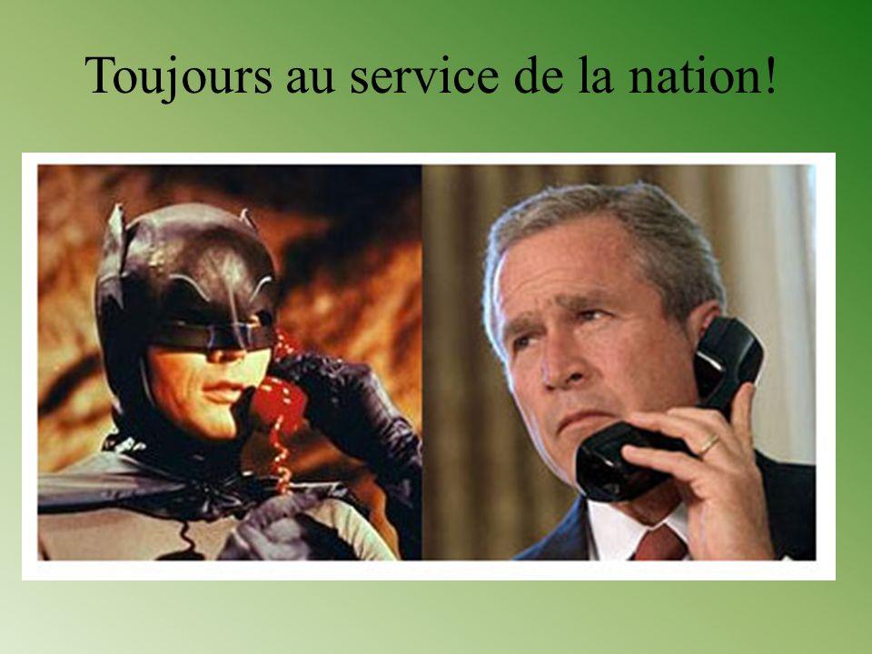 Toujours au service de la nation!
