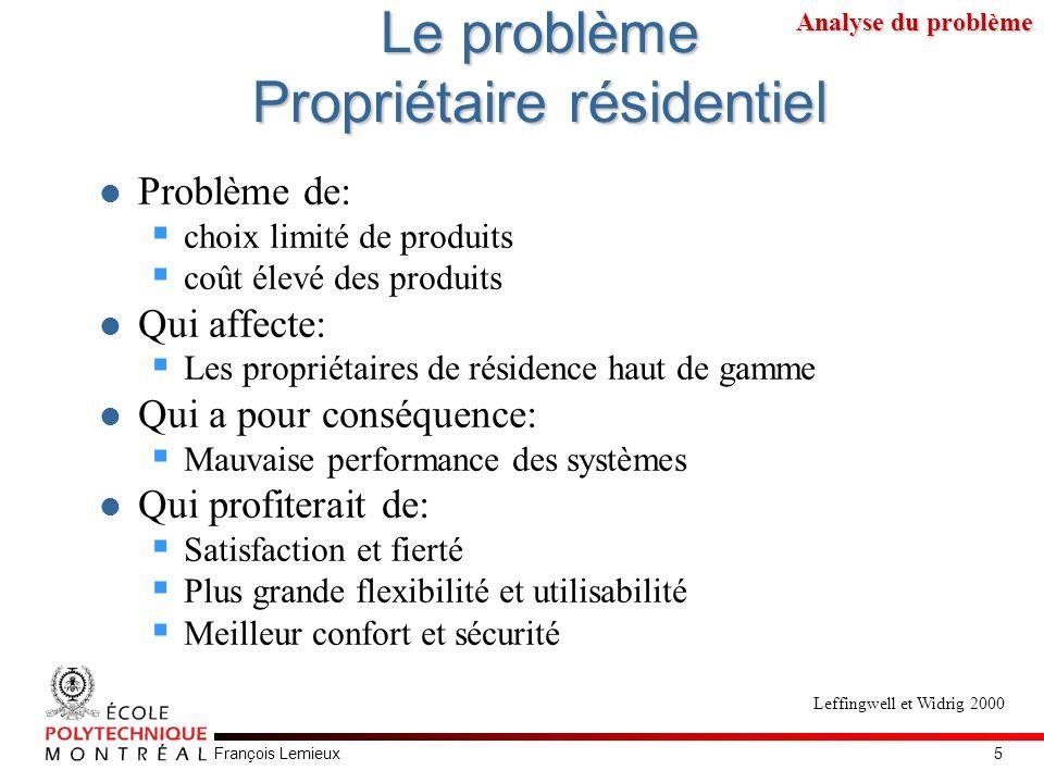 François Lemieux Le problème Propriétaire résidentiel Problème de: choix limité de produits coût élevé des produits Qui affecte: Les propriétaires de