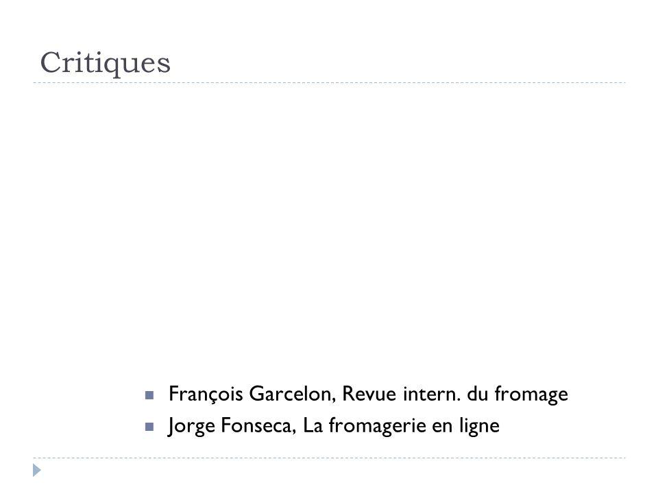 Critiques François Garcelon, Revue intern. du fromage Jorge Fonseca, La fromagerie en ligne