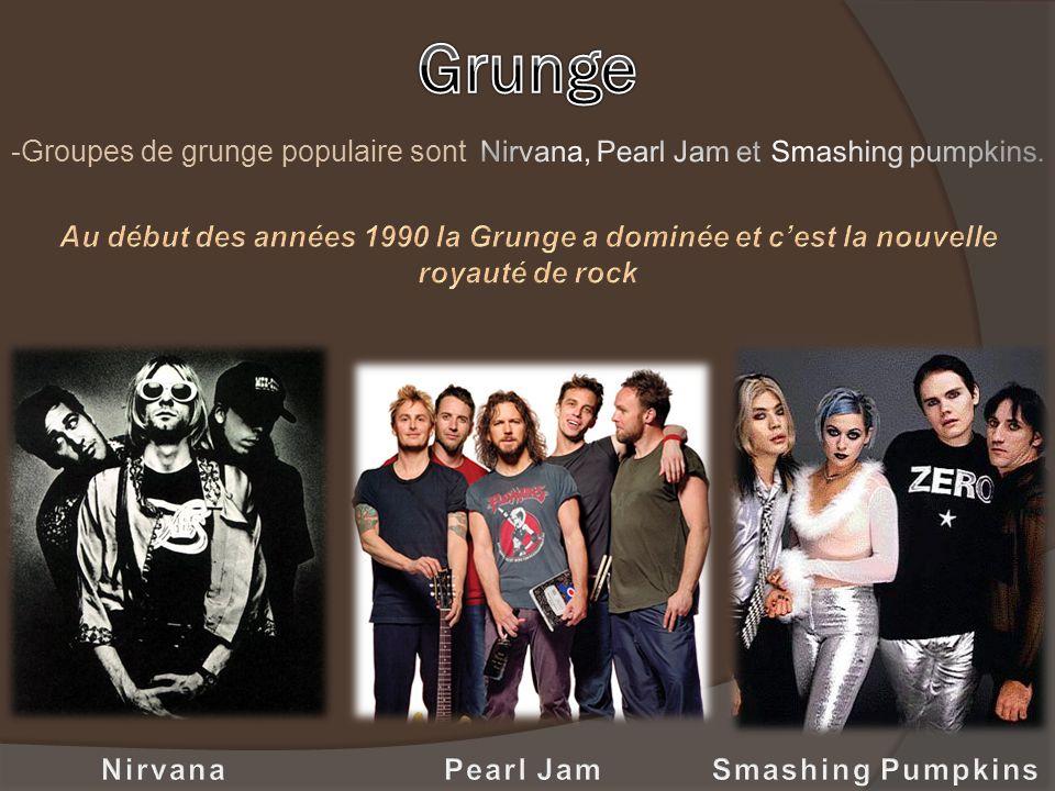 -Groupes de grunge populaire sont