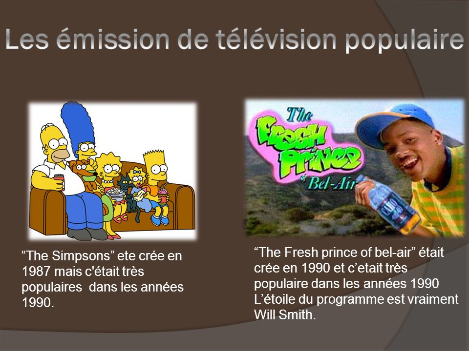 The Simpsons ete crée en 1987 mais c était très populaires dans les années 1990.