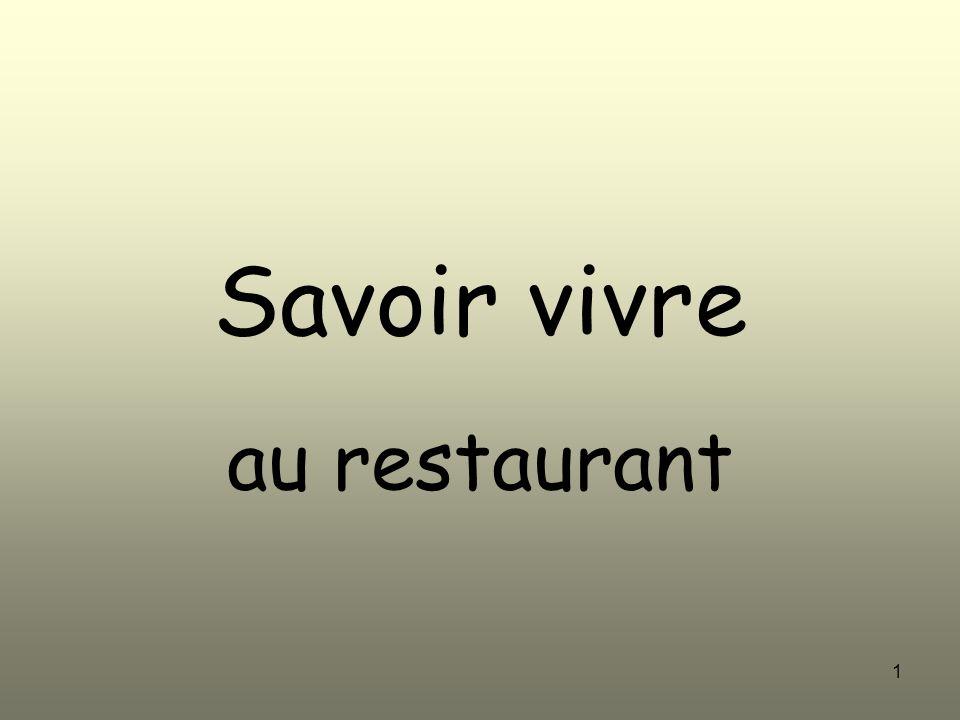 1 Savoir vivre au restaurant