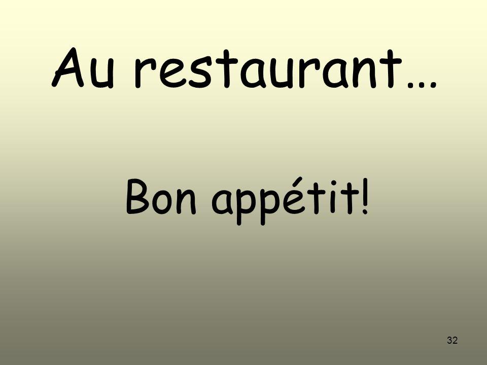 32 Au restaurant… Bon appétit!