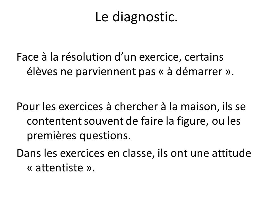 Le diagnostic.