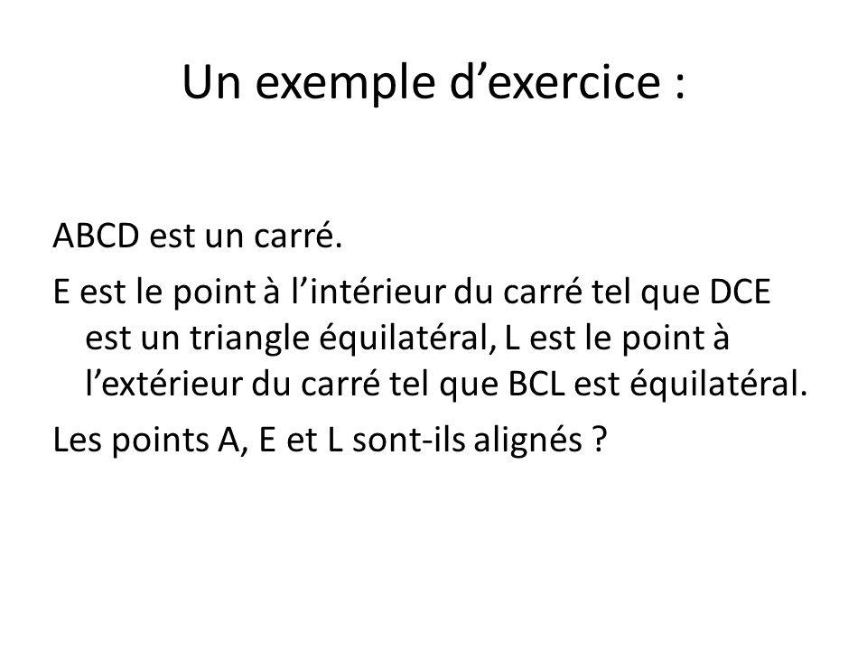 Un exemple dexercice : ABCD est un carré.