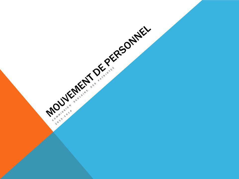MOUVEMENT DE PERSONNEL COMMISSION SCOLAIRE DES PATRIOTES 2013-2014