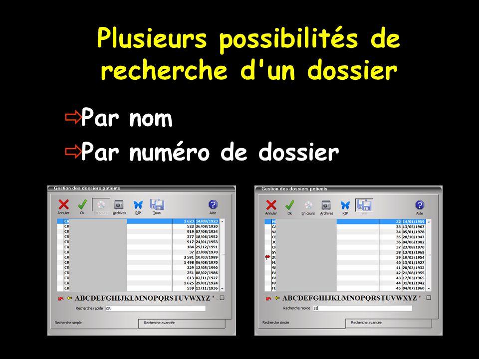 Plusieurs possibilités de recherche d'un dossier Par nom Par numéro de dossier