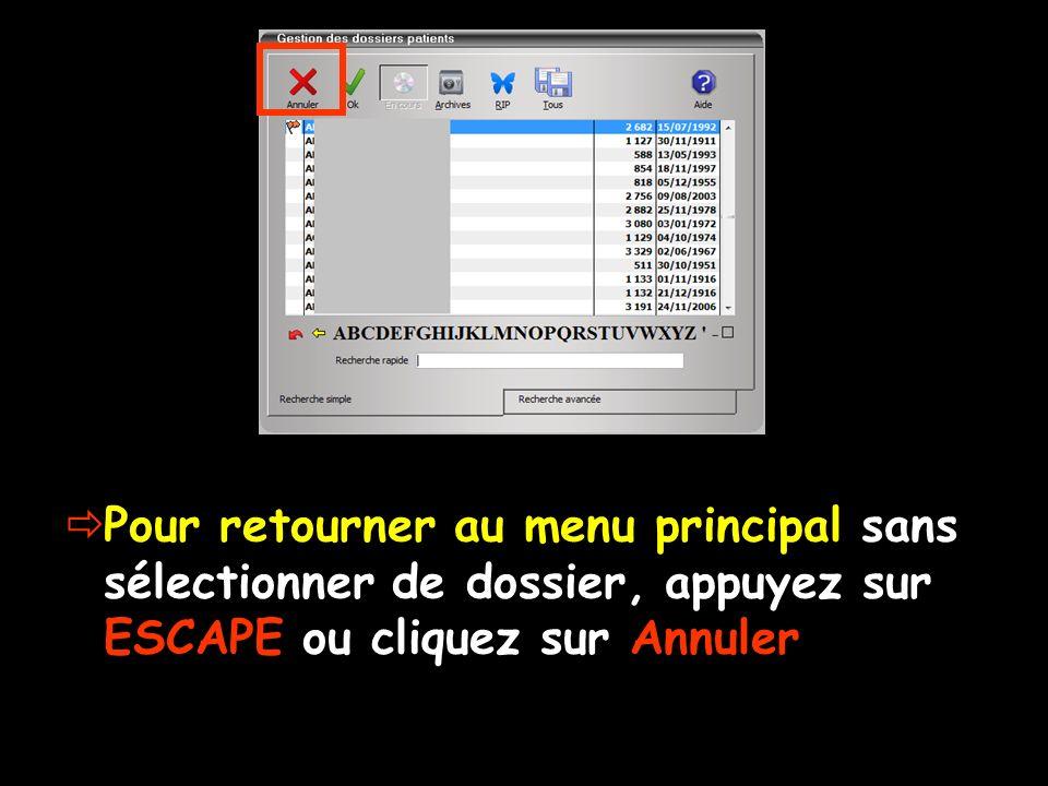 Pour retourner au menu principal sans sélectionner de dossier, appuyez sur ESCAPE ou cliquez sur Annuler