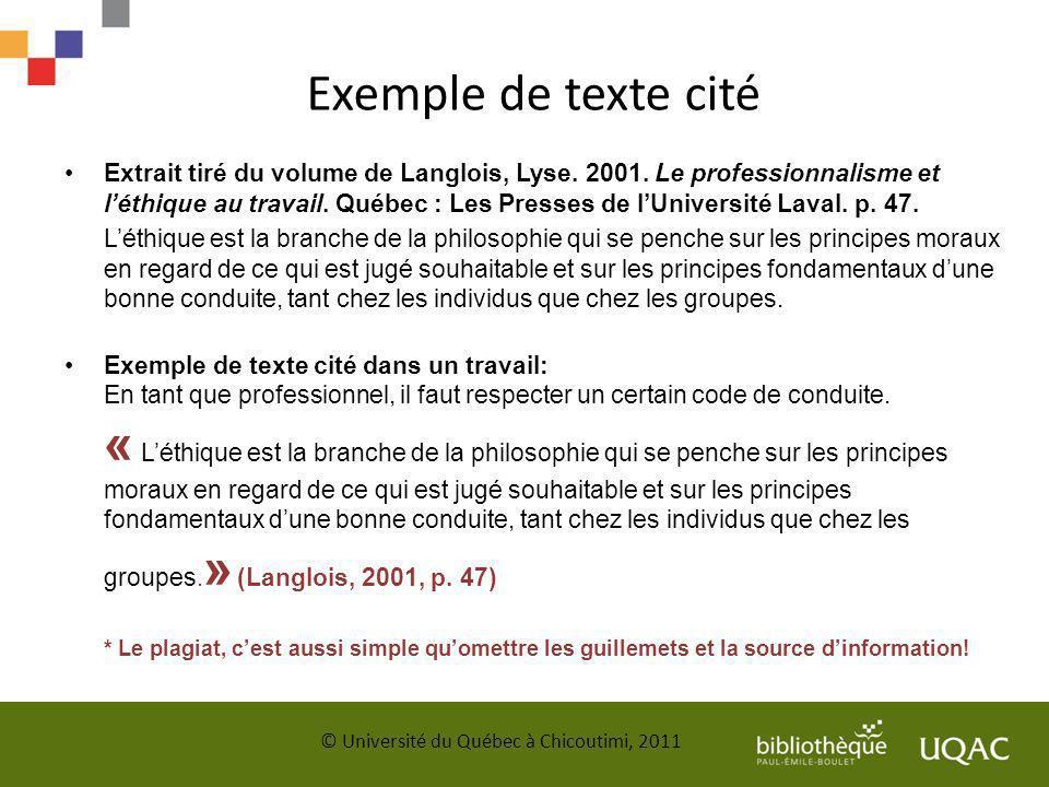 Exemple de texte cité Extrait tiré du volume de Langlois, Lyse. 2001. Le professionnalisme et léthique au travail. Québec : Les Presses de lUniversité