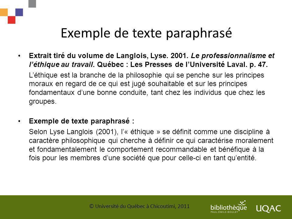 Exemple de texte paraphrasé Extrait tiré du volume de Langlois, Lyse. 2001. Le professionnalisme et léthique au travail. Québec : Les Presses de lUniv