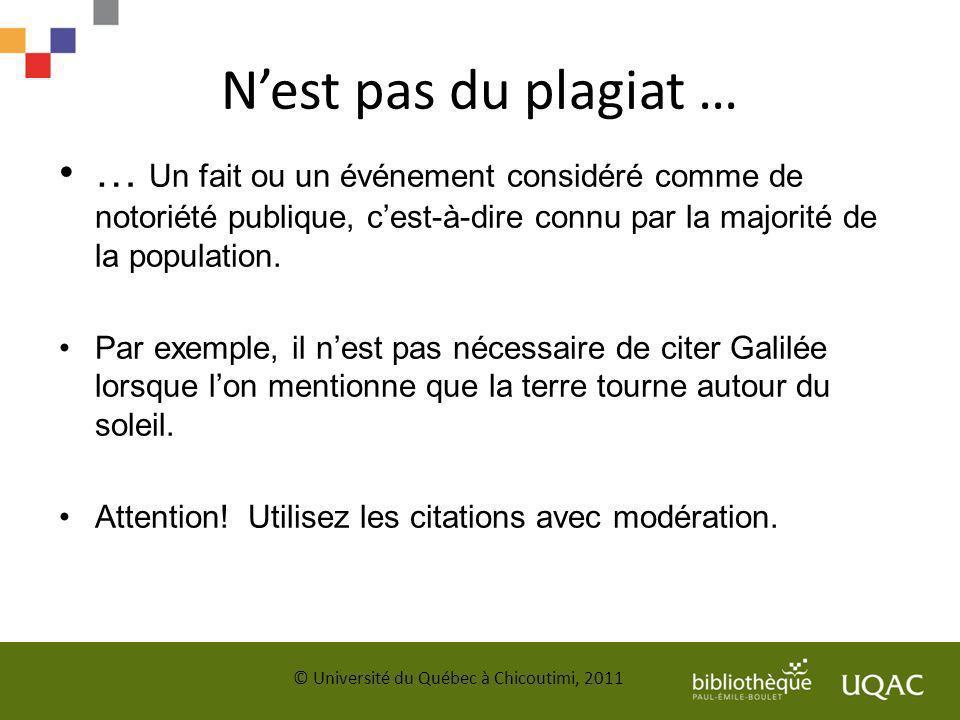 Nest pas du plagiat … … Un fait ou un événement considéré comme de notoriété publique, cest-à-dire connu par la majorité de la population. Par exemple