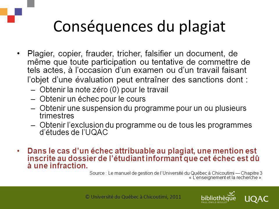 Conséquences du plagiat Plagier, copier, frauder, tricher, falsifier un document, de même que toute participation ou tentative de commettre de tels ac
