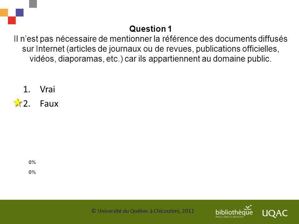 Question 1 Il nest pas nécessaire de mentionner la référence des documents diffusés sur Internet (articles de journaux ou de revues, publications offi