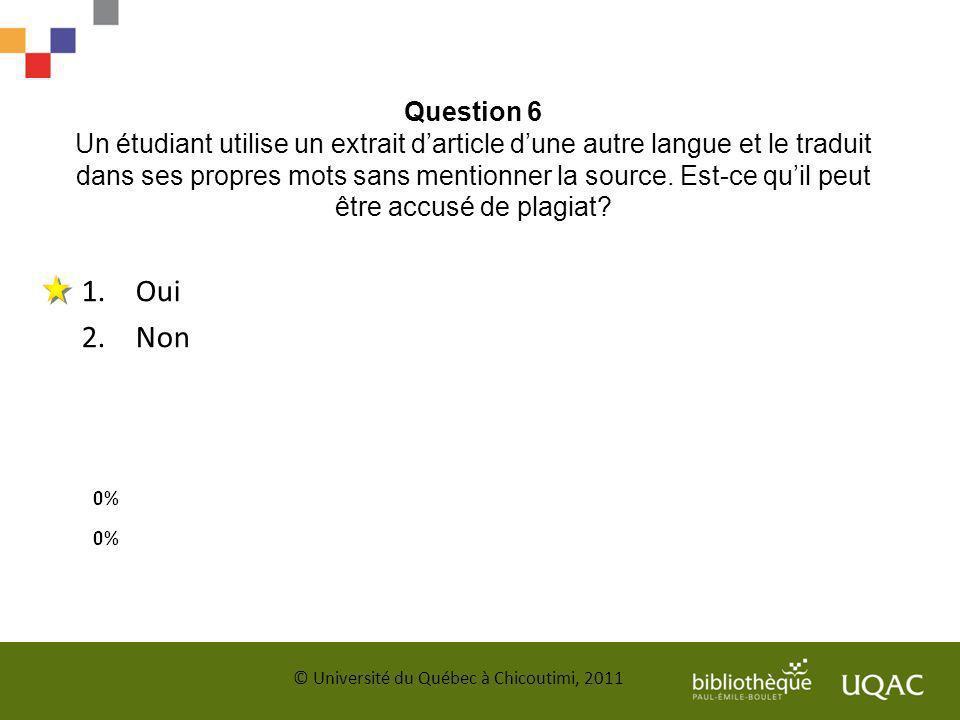 Question 6 Un étudiant utilise un extrait darticle dune autre langue et le traduit dans ses propres mots sans mentionner la source. Est-ce quil peut ê