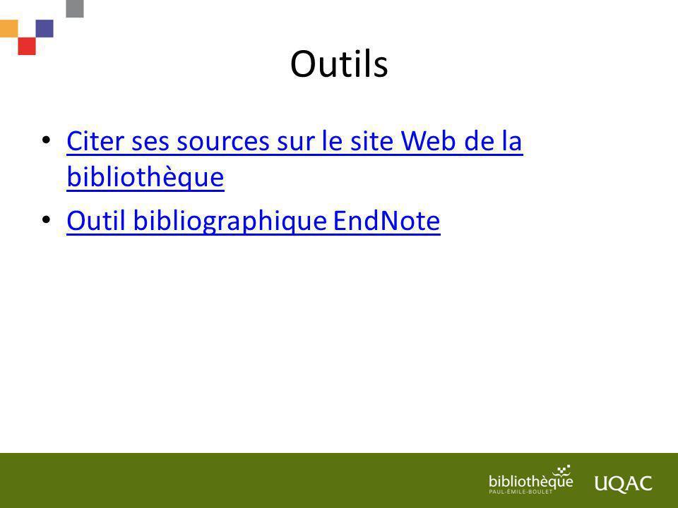 Outils Citer ses sources sur le site Web de la bibliothèque Citer ses sources sur le site Web de la bibliothèque Outil bibliographique EndNote