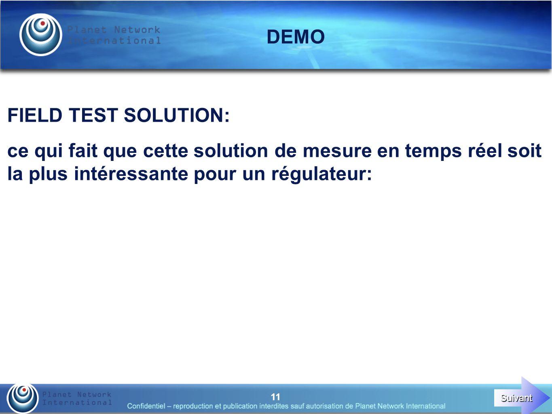 11 DEMO FIELD TEST SOLUTION: ce qui fait que cette solution de mesure en temps réel soit la plus intéressante pour un régulateur: Suivant