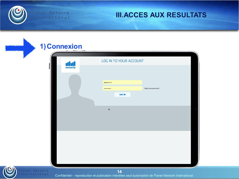 14 III.ACCES AUX RESULTATS 1)Connexion