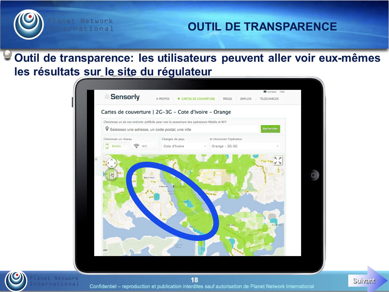 18 Outil de transparence: les utilisateurs peuvent aller voir eux-mêmes les résultats sur le site du régulateur OUTIL DE TRANSPARENCE Suivant