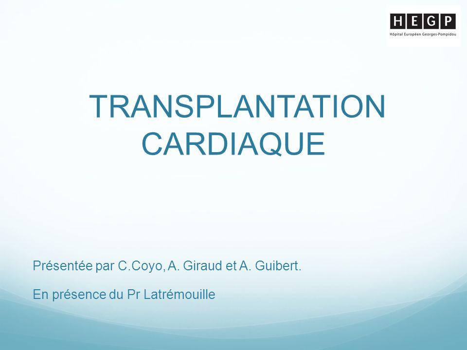 TRANSPLANTATION CARDIAQUE Présentée par C.Coyo, A.