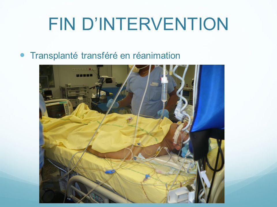 FIN DINTERVENTION Transplanté transféré en réanimation